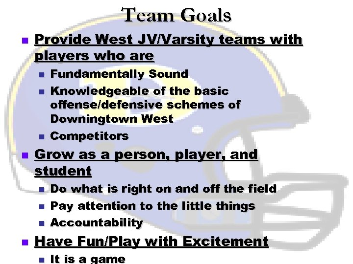 Team Goals n Provide West JV/Varsity teams with players who are n n Grow