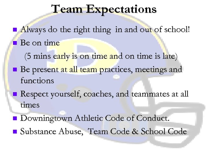 Team Expectations Always do the right thing in and out of school! n Be