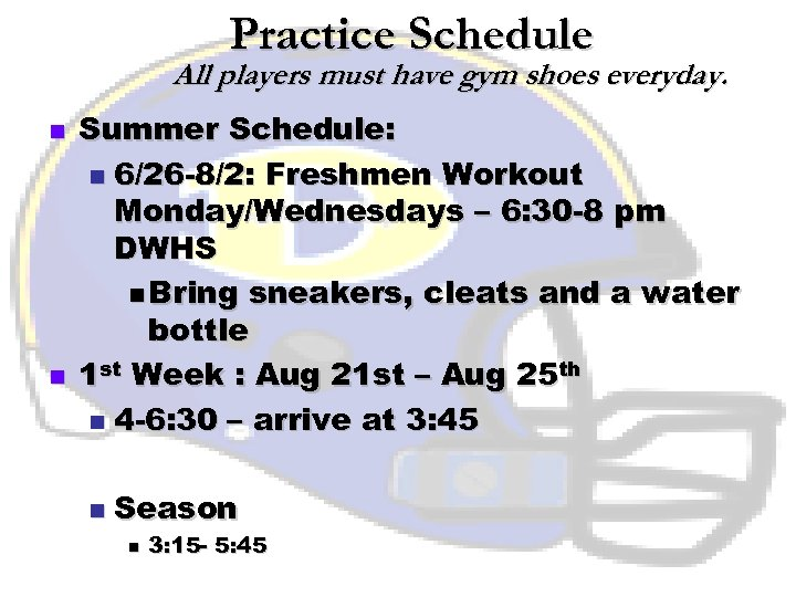Practice Schedule All players must have gym shoes everyday. n n Summer Schedule: n