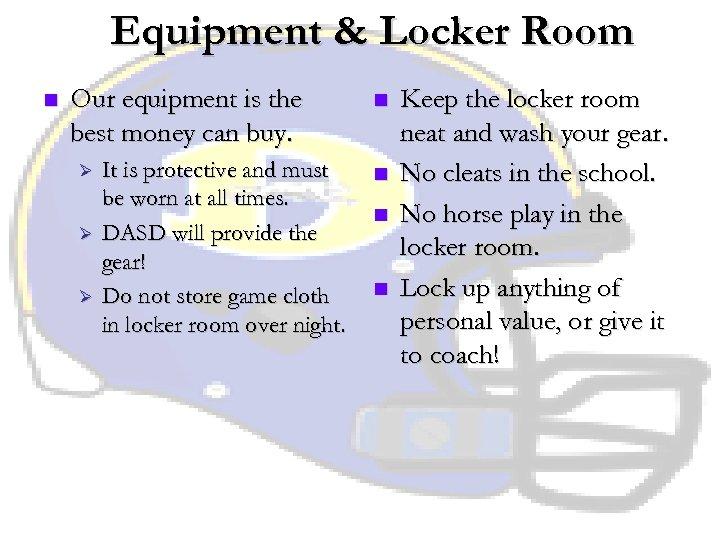Equipment & Locker Room n Our equipment is the best money can buy. Ø