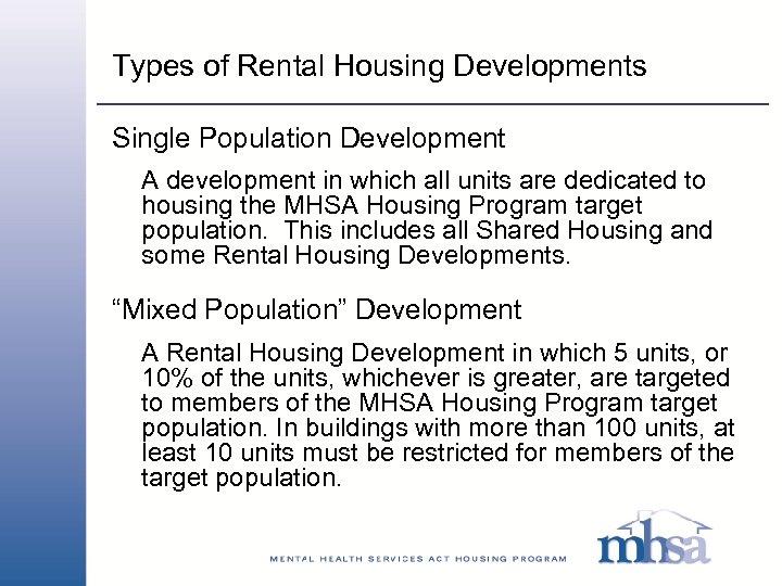 Types of Rental Housing Developments Single Population Development A development in which all units