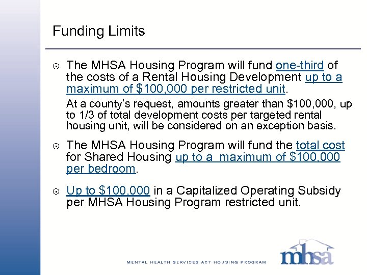 Funding Limits 8 The MHSA Housing Program will fund one-third of the costs of