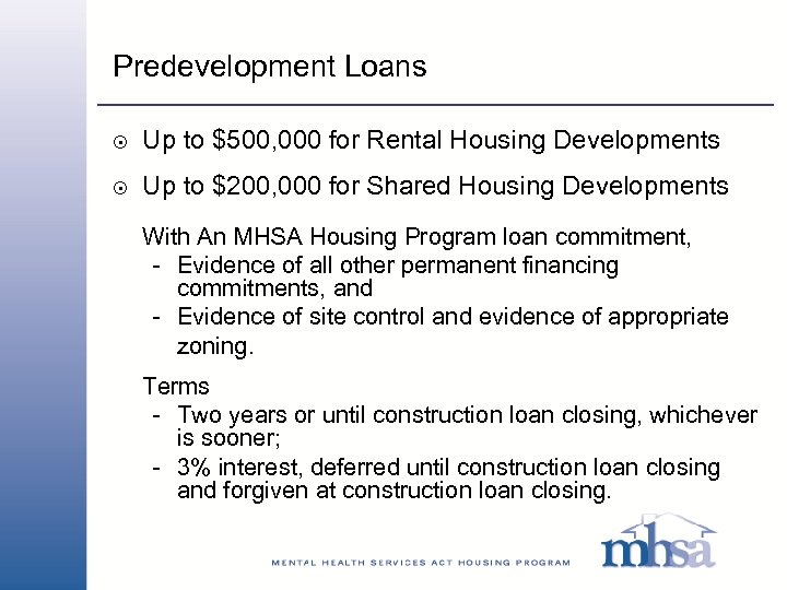 Predevelopment Loans 8 Up to $500, 000 for Rental Housing Developments 8 Up to