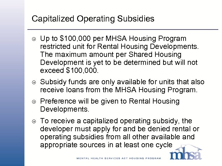 Capitalized Operating Subsidies 8 8 Up to $100, 000 per MHSA Housing Program restricted
