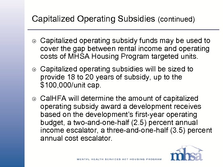 Capitalized Operating Subsidies (continued) 8 8 8 Capitalized operating subsidy funds may be used