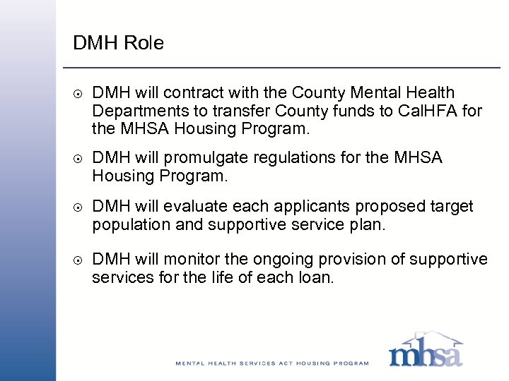 DMH Role 8 8 DMH will contract with the County Mental Health Departments to