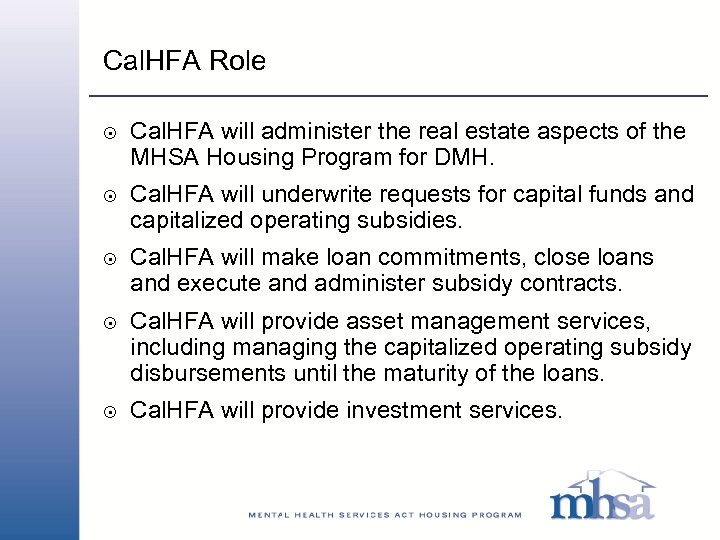 Cal. HFA Role 8 8 8 Cal. HFA will administer the real estate aspects