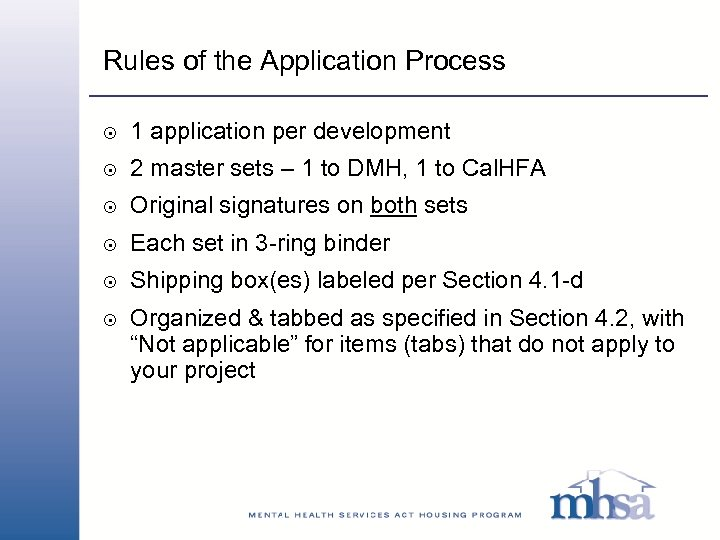 Rules of the Application Process 8 1 application per development 8 2 master sets
