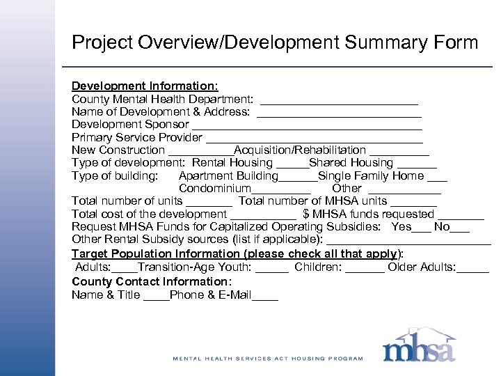 Project Overview/Development Summary Form Development Information: County Mental Health Department: ____________ Name of Development