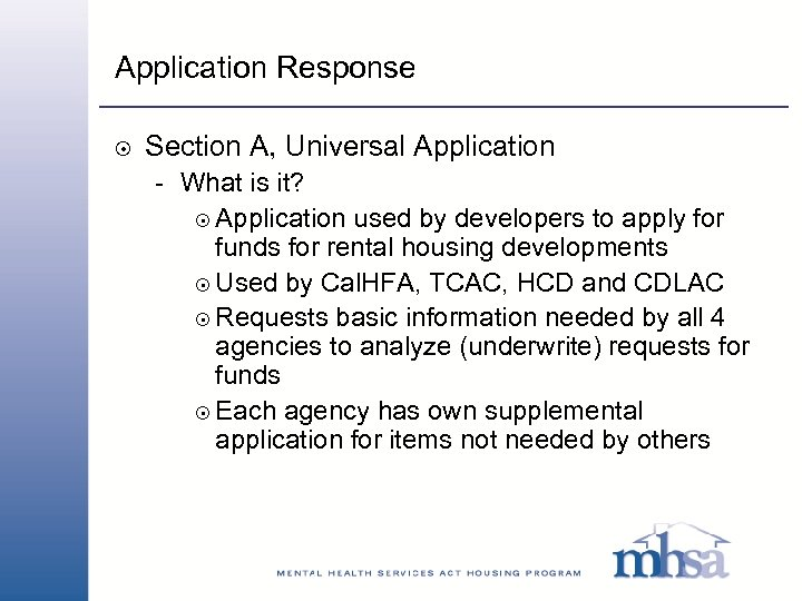 Application Response 8 Section A, Universal Application - What is it? 8 Application used