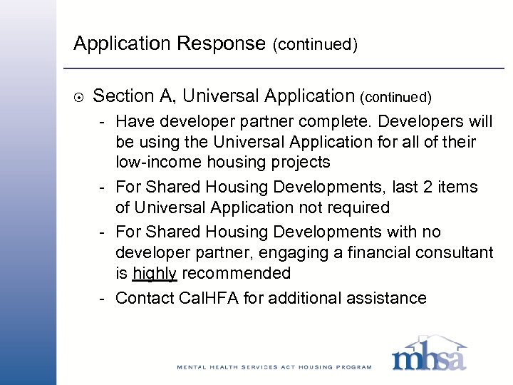 Application Response (continued) 8 Section A, Universal Application (continued) - Have developer partner complete.