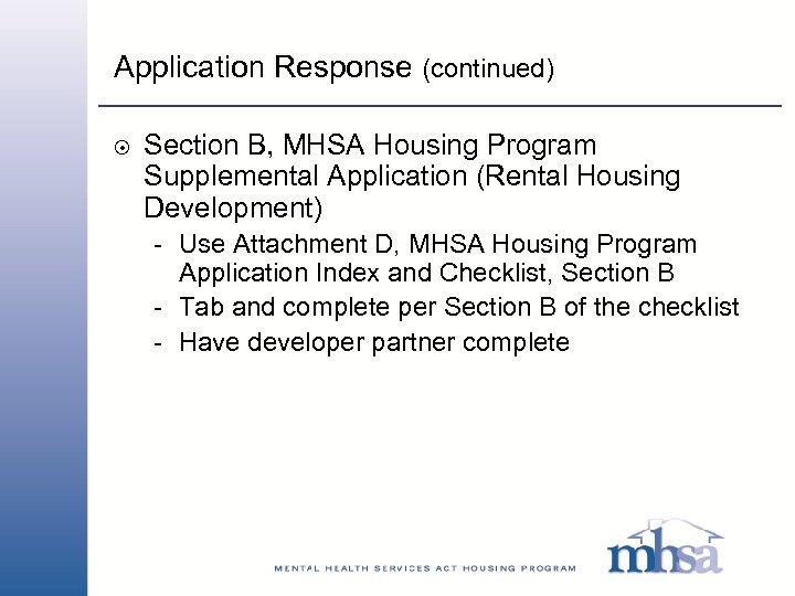 Application Response (continued) 8 Section B, MHSA Housing Program Supplemental Application (Rental Housing Development)