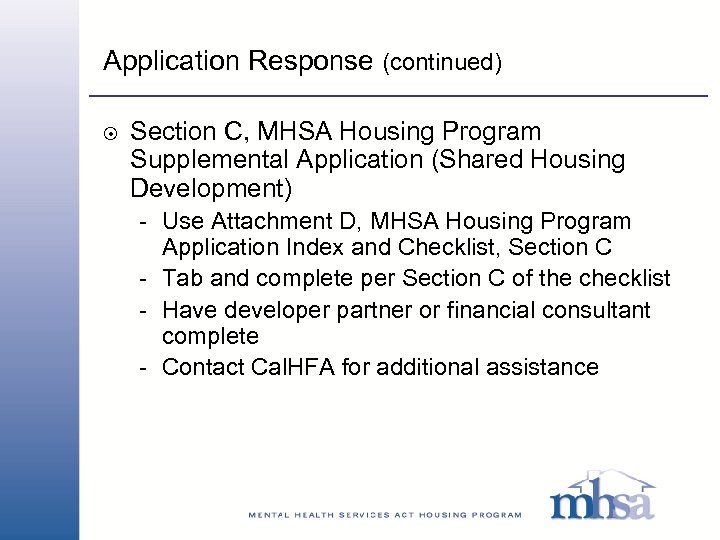 Application Response (continued) 8 Section C, MHSA Housing Program Supplemental Application (Shared Housing Development)