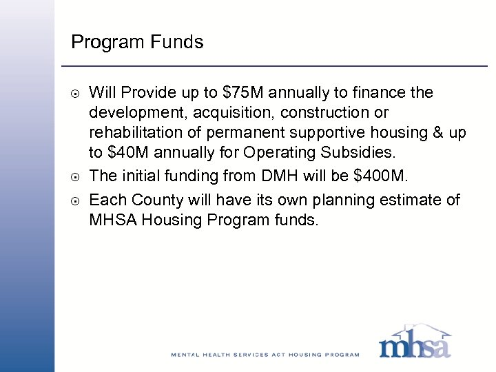 Program Funds 8 8 8 Will Provide up to $75 M annually to finance