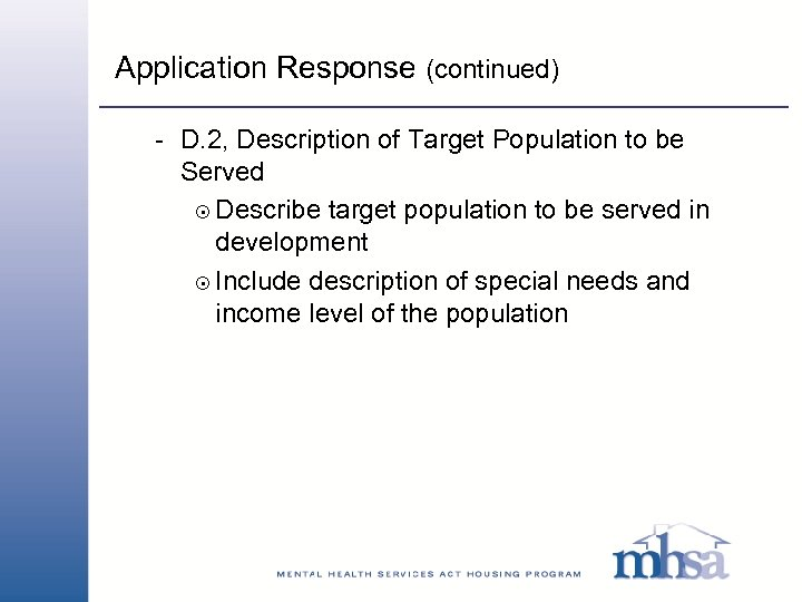Application Response (continued) - D. 2, Description of Target Population to be Served 8