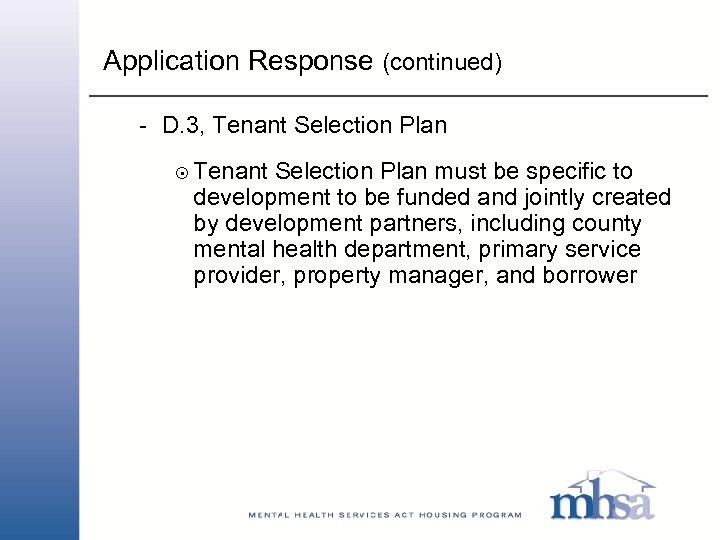 Application Response (continued) - D. 3, Tenant Selection Plan 8 Tenant Selection Plan must