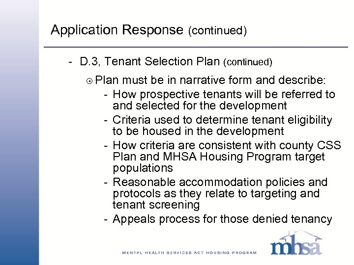 Application Response (continued) - D. 3, Tenant Selection Plan (continued) 8 Plan - must
