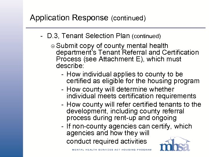 Application Response (continued) - D. 3, Tenant Selection Plan (continued) 8 Submit copy of