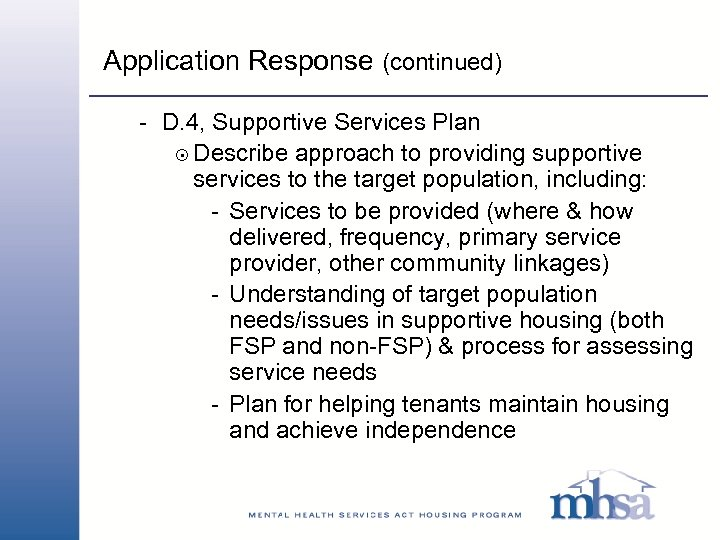 Application Response (continued) - D. 4, Supportive Services Plan 8 Describe approach to providing
