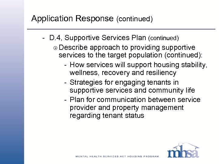 Application Response (continued) - D. 4, Supportive Services Plan (continued) 8 Describe approach to