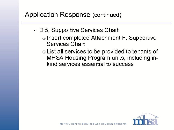 Application Response (continued) - D. 5, Supportive Services Chart 8 Insert completed Attachment F,