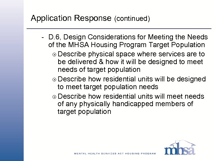 Application Response (continued) - D. 6, Design Considerations for Meeting the Needs of the