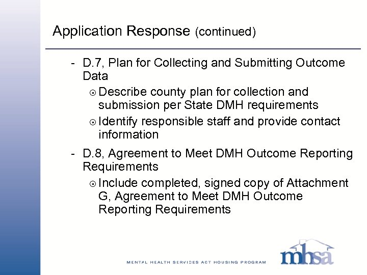 Application Response (continued) - D. 7, Plan for Collecting and Submitting Outcome Data 8