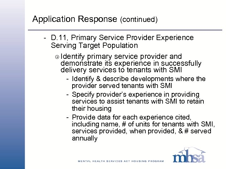 Application Response (continued) - D. 11, Primary Service Provider Experience Serving Target Population 8