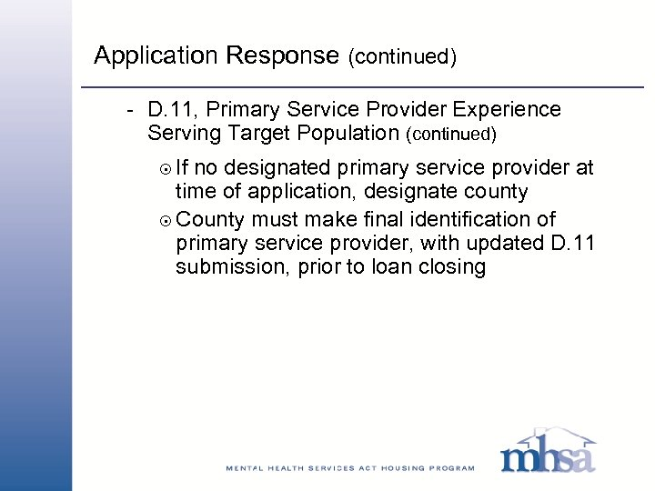 Application Response (continued) - D. 11, Primary Service Provider Experience Serving Target Population (continued)