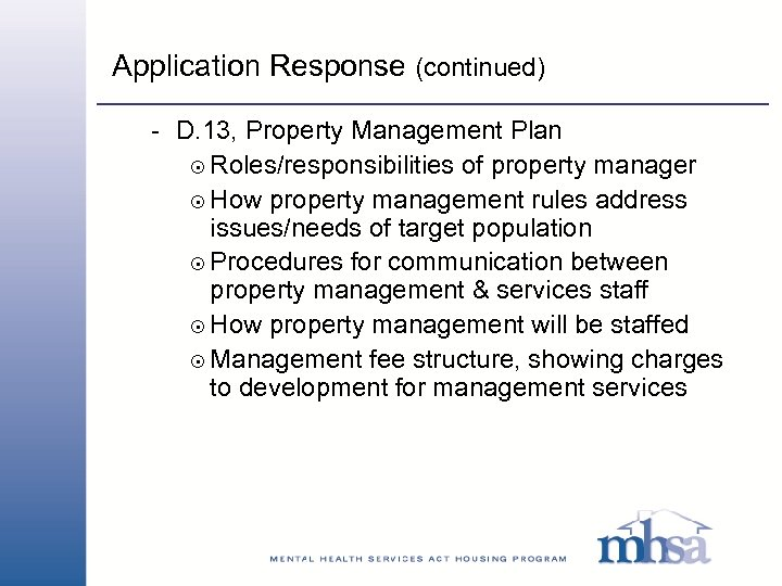 Application Response (continued) - D. 13, Property Management Plan 8 Roles/responsibilities of property manager