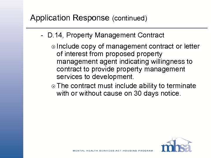 Application Response (continued) - D. 14, Property Management Contract 8 Include copy of management
