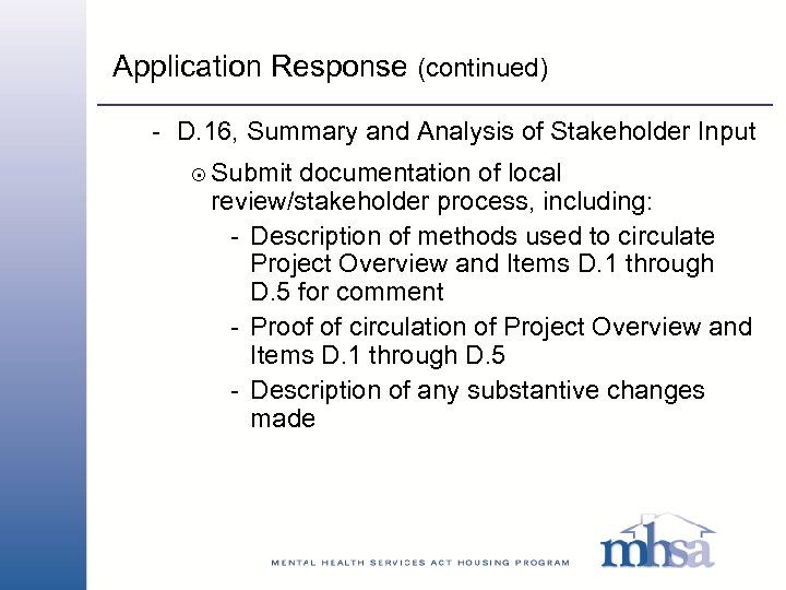 Application Response (continued) - D. 16, Summary and Analysis of Stakeholder Input 8 Submit
