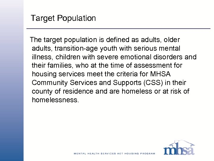 Target Population The target population is defined as adults, older adults, transition-age youth with