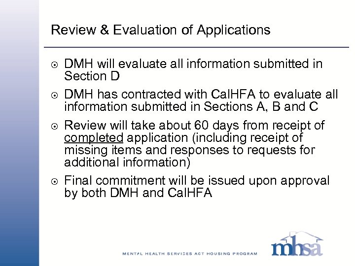 Review & Evaluation of Applications 8 8 DMH will evaluate all information submitted in