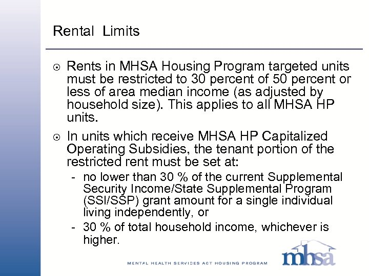 Rental Limits 8 8 Rents in MHSA Housing Program targeted units must be restricted