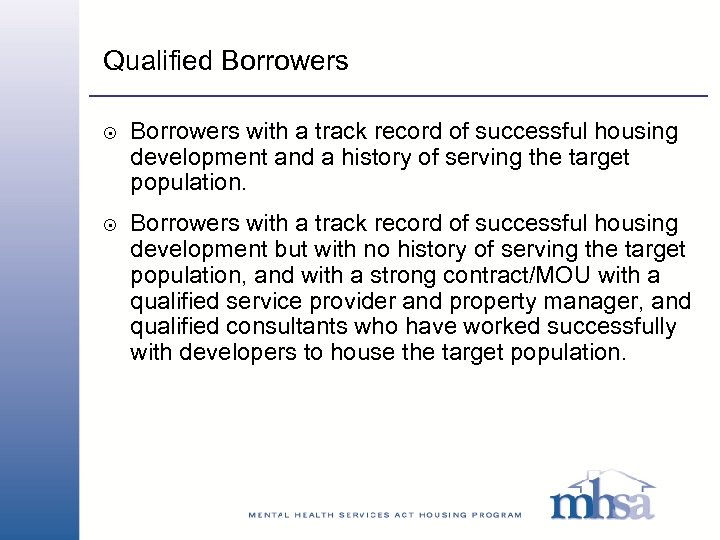 Qualified Borrowers 8 8 Borrowers with a track record of successful housing development and