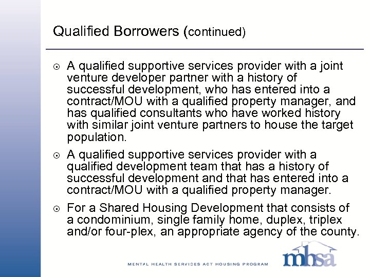 Qualified Borrowers (continued) 8 8 8 A qualified supportive services provider with a joint