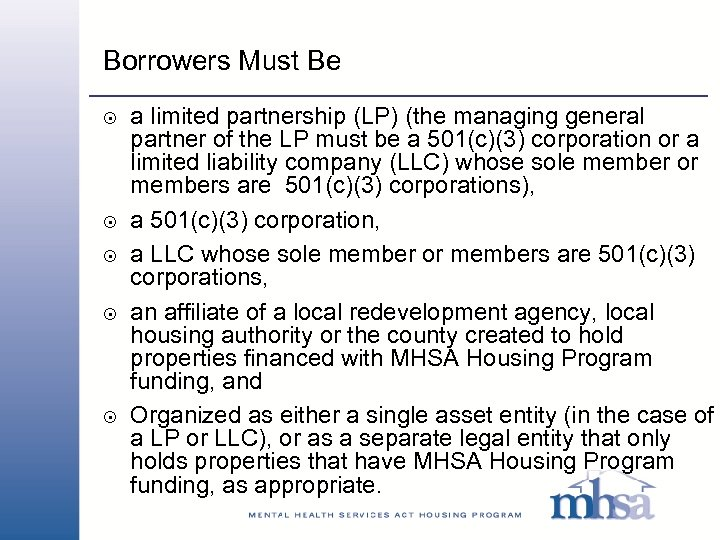 Borrowers Must Be 8 8 8 a limited partnership (LP) (the managing general partner