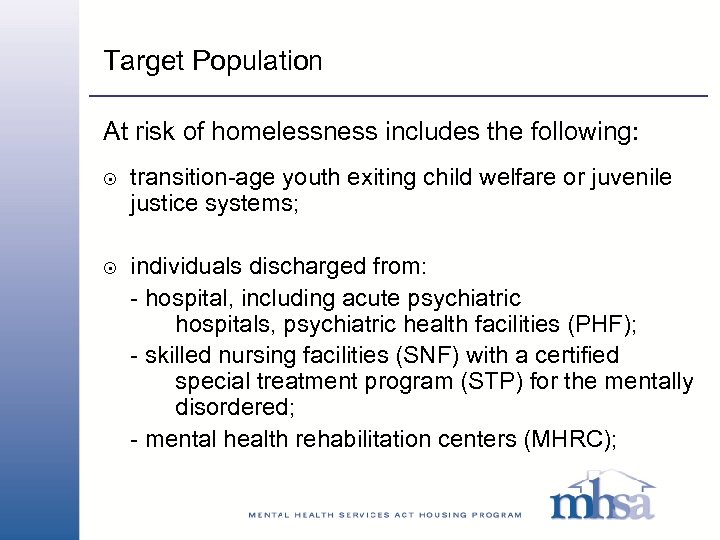 Target Population At risk of homelessness includes the following: 8 8 transition-age youth exiting