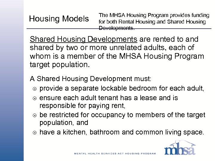 Housing Models The MHSA Housing Program provides funding for both Rental Housing and Shared