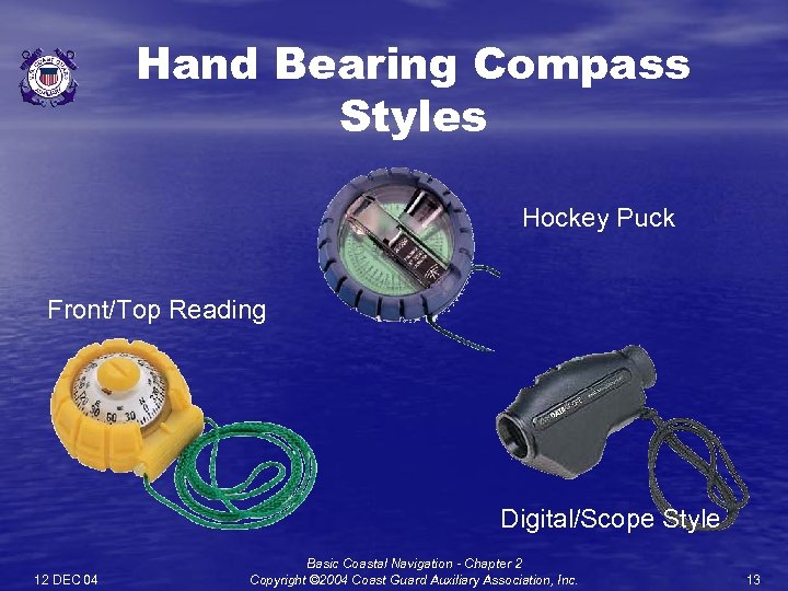 Hand Bearing Compass Styles Hockey Puck Front/Top Reading Digital/Scope Style 12 DEC 04 Basic