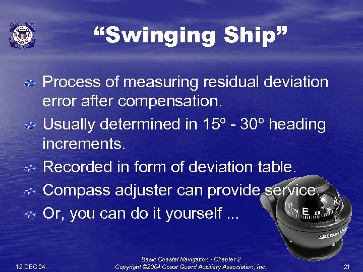 """Swinging Ship"" Process of measuring residual deviation error after compensation. Usually determined in 15º"