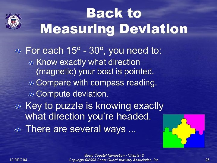 Back to Measuring Deviation For each 15º - 30º, you need to: Know exactly