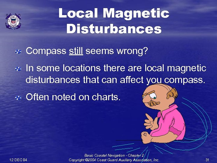 Local Magnetic Disturbances Compass still seems wrong? In some locations there are local magnetic