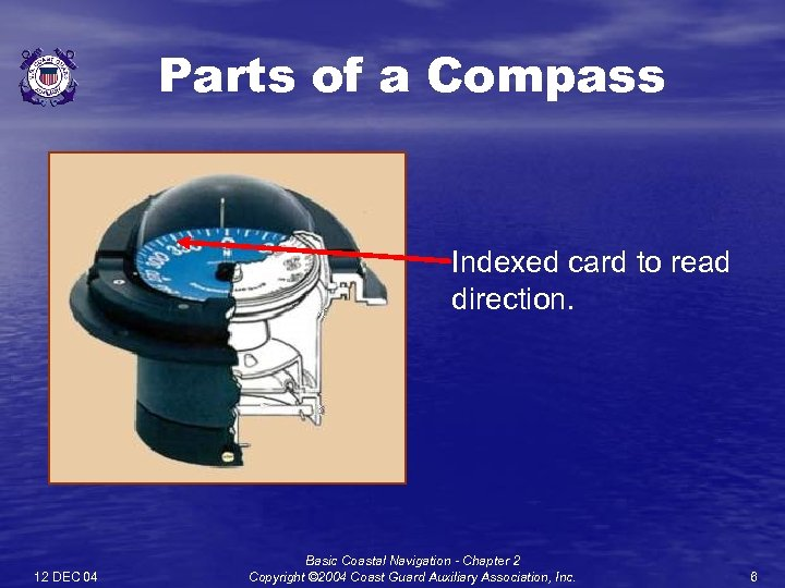 Parts of a Compass Indexed card to read direction. 12 DEC 04 Basic Coastal