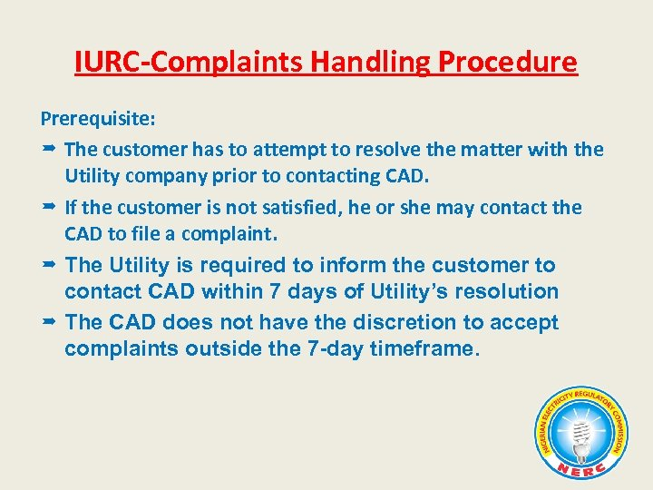 IURC-Complaints Handling Procedure Prerequisite: The customer has to attempt to resolve the matter with