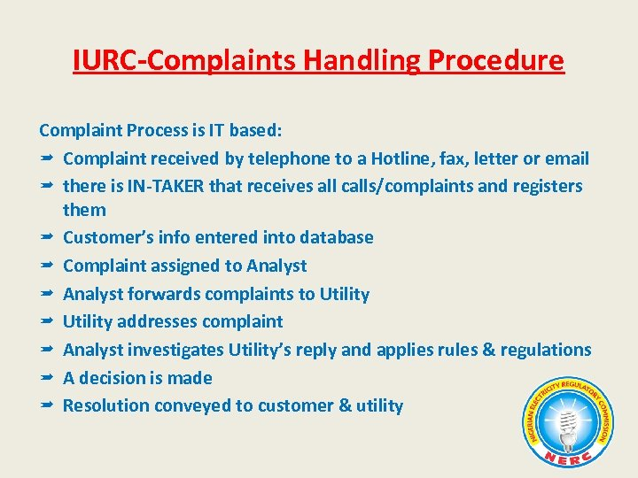 IURC-Complaints Handling Procedure Complaint Process is IT based: Complaint received by telephone to a