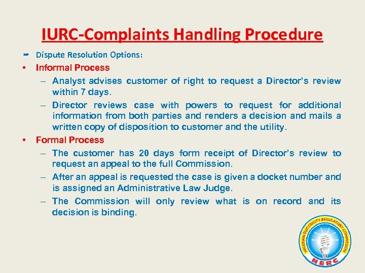 IURC-Complaints Handling Procedure Dispute Resolution Options: • Informal Process – Analyst advises customer of
