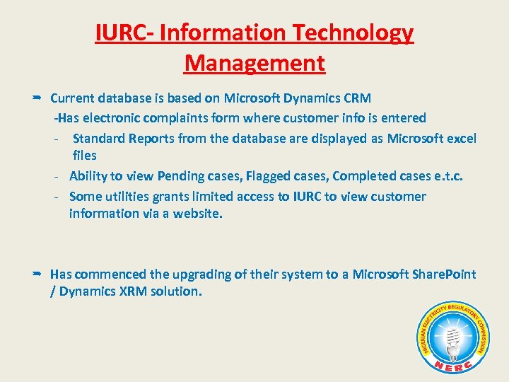 IURC- Information Technology Management Current database is based on Microsoft Dynamics CRM -Has electronic