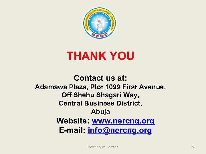 THANK YOU Contact us at: Adamawa Plaza, Plot 1099 First Avenue, Off Shehu Shagari